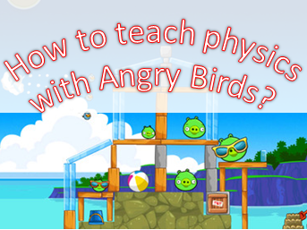 How to Teach Physics with Angry Birds