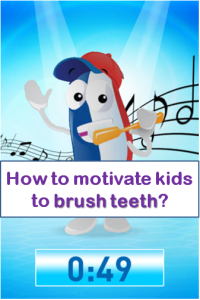 How to motivate kids to brush teeth
