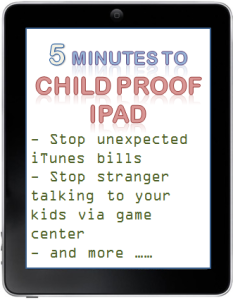 Five minutes Child Proof iPAD