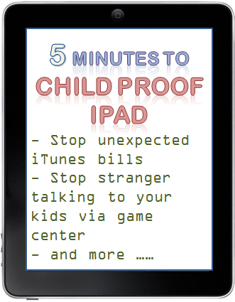 Five minutes to Child Proof iPAD to make it child friendly and child safe
