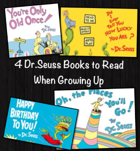 Four DrSeuss Books to Read When Growing Up