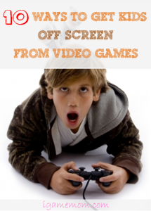 ten ways to get kids off screen from video games