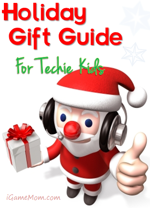 Holiday Gift Guide for Techie Kids - iGameMom