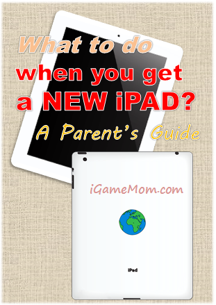 What to do with a new iPAD - parent's guide