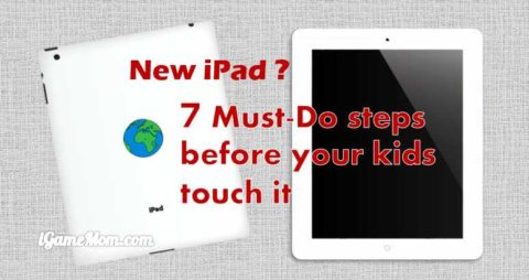 parent must do for kids iPad safety