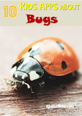 10 Kids Apps about Bugs