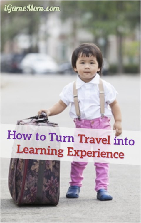 how to turn family travel into learning experience for kids