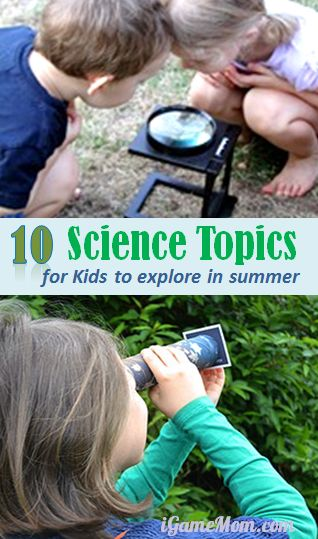 Science topics for kids to explore in summer