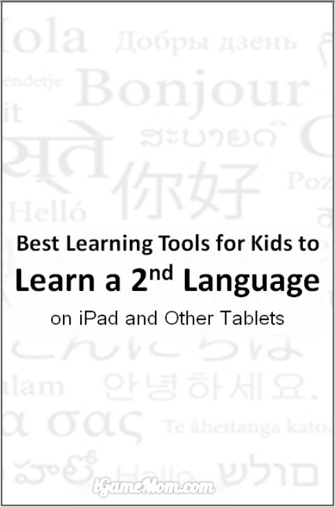 Best Learning Tools for Kids to Learn Second Language on iPad Tablet