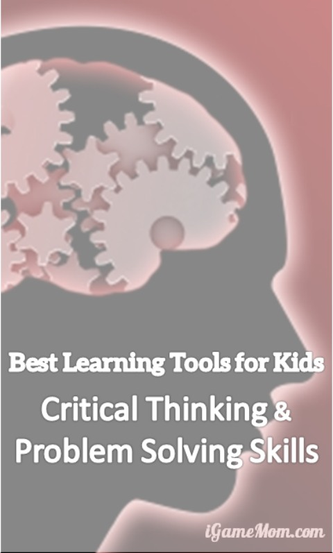 Best Learning Tools for Kids - Critical Thinking and Problem Solving Skills