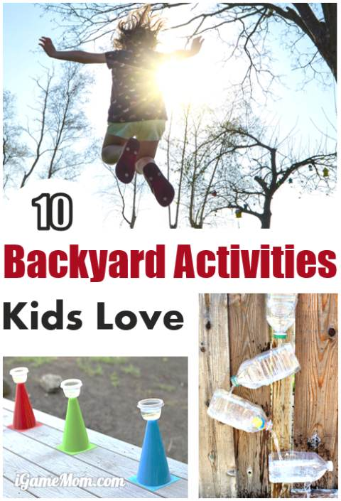 10 backyard activities kids love: water play, quiet play, science, art, yard game, … Great cross age family outdoor fun in spring and summer.