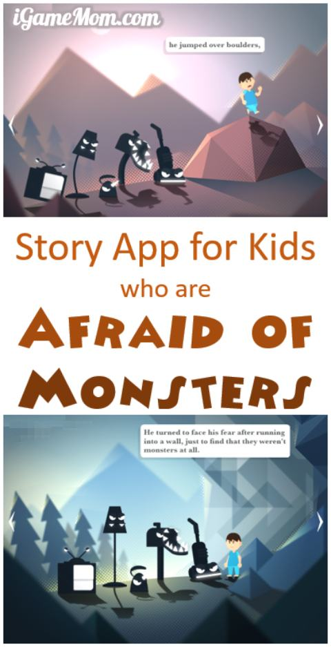 Are your kids afraid of monsters? How do you help them overcome the monster fear? This story app teaches kids that monsters are imaginary, and help kids see what monsters really are, in a way easy for kids to accept.