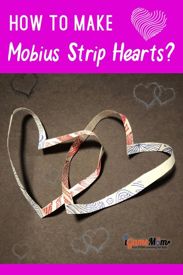 How to make Mobius Strip heart? Fun STEM project for kids for Valentine's day, math club, math center, STEM class.